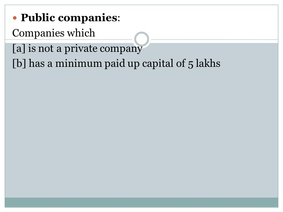 Public companies: Companies which. [a] is not a private company.